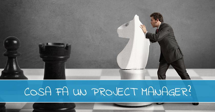 Project Manager: Cosa Fa E Quali Competenze Deve Avere